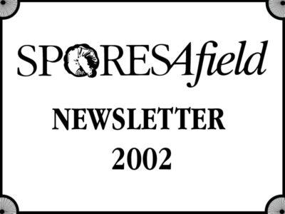 SporesAfield Newsletter | August 2002